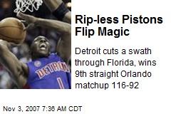 Rip-less Pistons Flip Magic