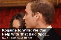 Rogaine to Wills: We Can Help With That Bald Spot...