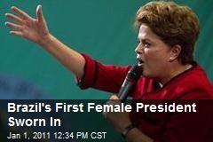 Brazil's First Female President Sworn In