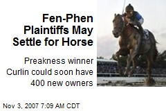 Fen-Phen Plaintiffs May Settle for Horse