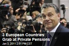 Hungary, Bulgaria, Poland Grab Private Pensions to Fix Budgets