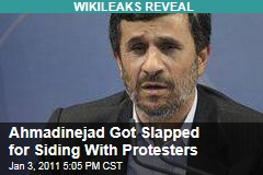 Ahmadinejad Got Slapped for Sympathizing With Protesters
