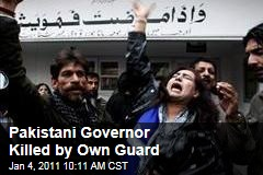 Pakistani Governor Killed by Own Guard