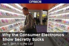 Why the Consumer Electronics Show Secretly Sucks