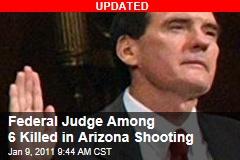 Federal Judge Among 6 Killed in Arizona Shooting