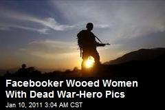 Facebooker Wooed Women With Dead War-Hero Pics