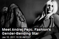 Meet Andrej Pejic, Fashion's Gender-Bending Star