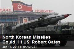 North Korean Missiles Could Hit US: Robert Gates