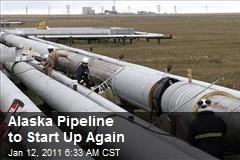 Alaska Pipeline to Start Up Again