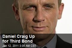 Daniel Craig Up for Third Bond