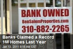 Banks Claimed a Record 1M Homes Last Year