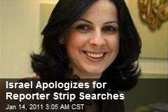 Israel Apologizes for Reporter Strip Searches