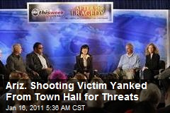 Ariz. Shooting Victim Yanked From Town Hall for Threats