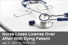 Nurse Loses License Over Affair With Dying Patient