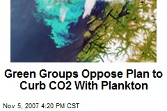 Green Groups Oppose Plan to Curb CO2 With Plankton