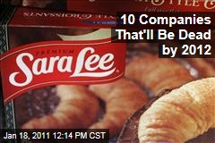 10 Companies That'll Be Dead by 2012