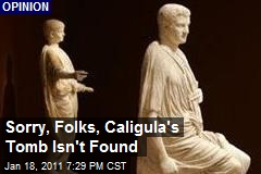 Sorry, Folks, Caligula's Tomb Isn't Found