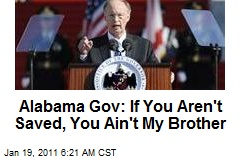 Alabama Gov: If You Aren't Saved, You Ain't My Brother