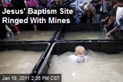 Jesus' Baptism Site Ringed With Mines