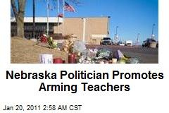 Nebraska Politician Promotes Arming Teachers