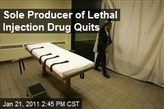 Sole Producer of Lethal Injection Drug Quits