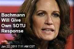 Bachmann Will Give Own SOTU Response