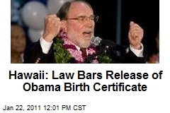 Hawaii: Law Bars Release of Obama Birth Certificate