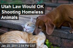 Utah Law Would OK Shooting Homeless Animals