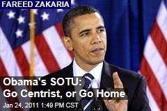 Obama's SOTU: Go Centrist, or Go Home