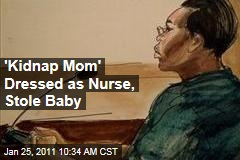 'Kidnap Mom' Dressed as Nurse, Stole Baby