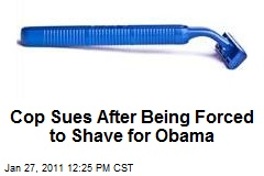 Cops Sues After Being Forced to Shave for Obama