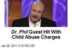 Dr. Phil Guest Hit With Child Abuse Charges