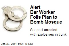 Alert Bar Worker Foils Plan to Bomb Mosque