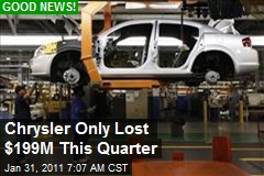 Chrysler Only Lost $199M This Quarter