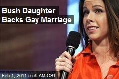 Bush Daughter Backs Gay Marriage