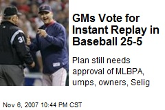 GMs Vote for Instant Replay in Baseball 25-5