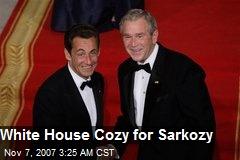 White House Cozy for Sarkozy