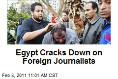 Egypt Cracks Down on Foreign Journalists