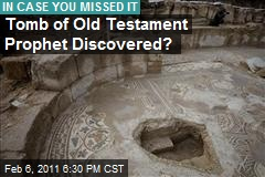 Tomb of Old Testament Prophet Discovered?