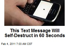 This Text Message Will Self-Destruct in 60 Seconds