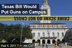 Texas Bill Would Put Guns on Campus