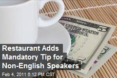 Restaurant Adds Mandatory Tip for Non-English Speakers