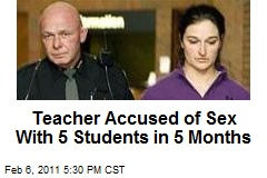 Teacher Accused of Sex With Five Students in Five Months