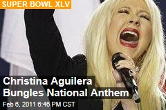 Christina Aguilera Bungles National Anthem