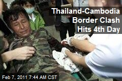 Thailand-Cambodia Border Clash Hits 4th Day