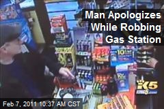 Man Apologizes While Robbing Gas Station