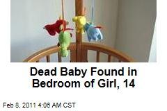 Dead Baby Found in Bedroom of Girl, 14