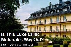 Is This Luxe Clinic Mubarak's Way Out?