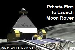 Private Firm to Launch Moon Rover