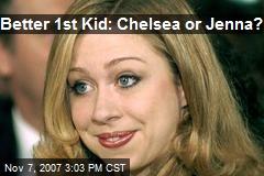 Better 1st Kid: Chelsea or Jenna?